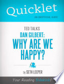 Quicklet on TED Talks  Dan Gilbert  Why Are We Happy  Book