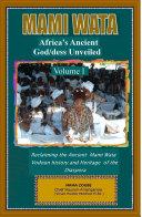 Mami Wata  Africa s Ancient God dess Unveiled Vol  I