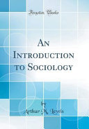 An Introduction to Sociology (Classic Reprint)
