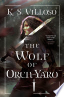 """The Wolf of Oren-Yaro"" by K. S. Villoso"