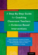 A Step-By-Step Guide for Coaching Classroom Teachers in Evidence-Based Interventions