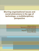 Blurring organizational issues and social phenomena in the age of technology  a multidisciplinary perspective