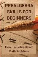 Prealgebra Skills For Beginners