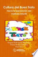 Cultura Del Buen Trato Hacia La Prevenci N Del Maltrato Infantil