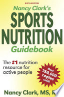 """Nancy Clark's Sports Nutrition Guidebook"" by Nancy Clark"