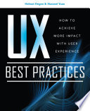 UX Best Practices How to Achieve More Impact with User Experience Book