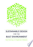 Sustainable Design for the Built Environment Book