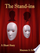 The Stand Ins  A Short Story