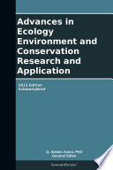 Advances In Ecology Environment And Conservation Research And Application 2013 Edition