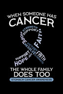When Someone Has Cancer the Whole Family Does Too Stomach Cancer Awareness