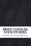 Brief Candles. Four Stories.