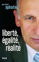 LIberté, égalité, réalité