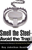 Smell the Steel   Avoid the Trap