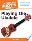 The Complete Idiot s Guide to Playing the Ukulele