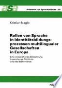 Rollen von Sprache in Identitätsbildungsprozessen multilingualer Gesellschaften in Europa