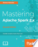 Mastering Apache Spark 2.x