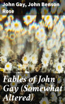 Fables of John Gay  Somewhat Altered