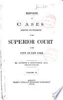 Reports of Cases Argued and Determined in the Superior Court of the City of New York  1856 1863