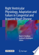 Right Ventricular Physiology  Adaptation and Failure in Congenital and Acquired Heart Disease