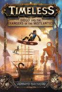 Timeless: Diego and the Rangers of the Vastlantic Pdf/ePub eBook