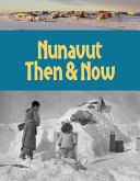 Nunavut Then and Now  English