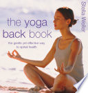 The Yoga Back Book  The Gentle Yet Effective Way to Spinal Health
