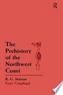The Prehistory Of The Northwest Coast