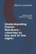 Understanding French Literature Journey To The End Of The Night Analysis Of Key Chapters Of C Line S Novel