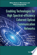 Enabling Technologies for High Spectral efficiency Coherent Optical Communication Networks