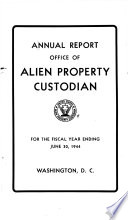 Annual Report   Office of Alien Property