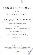 Considerations on the advantage of Free Ports      to the navigation and commerce of this country  The fifth edition  with additions