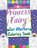 Princess Fairy Dot Marker Coloring Book