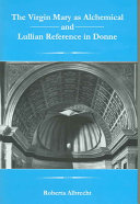 The Virgin Mary as Alchemical and Lullian Reference in Donne