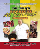 "Dr. BBQ's ""Barbecue All Year Long!"" Cookbook"