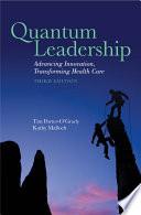 """""""Quantum Leadership"""" by Tim Porter-O'Grady, Kathy Malloch"""