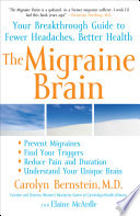 """The Migraine Brain: Your Breakthrough Guide to Fewer Headaches, Better Health"" by Carolyn Bernstein, Elaine McArdle"