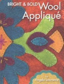 Bright and Bold Wool Applique