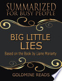 Big Little Lies   Summarized for Busy People  Based On the Book By Liane Moriarty