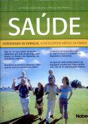 Saúde: entendendo as doenças. A enciclopédia médica da família