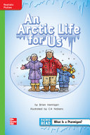 Reading Wonders Leveled Reader An Arctic Life for Us  Beyond Unit 2 Week 1 Grade 2