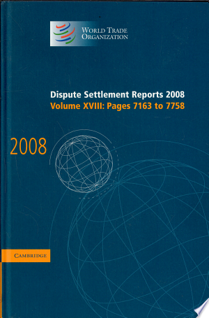 Download Dispute Settlement Reports 2008: Volume 18, Pages 7163-7758 Free Books - E-BOOK ONLINE