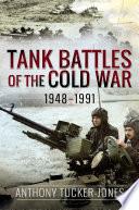 Tank Battles of the Cold War  1948   1991 Book