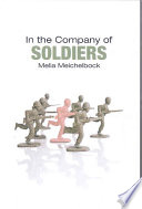 """In the Company of Soldiers"" by Melia Meichelbock"
