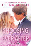 Choosing Happily Ever After Book PDF