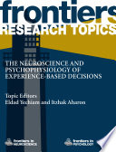 The Neuroscience and Psychophysiology of Experience-Based Decisions