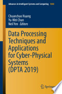 Data Processing Techniques And Applications For Cyber Physical Systems  DPTA 2019