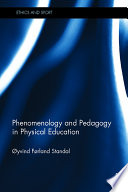 Phenomenology and Pedagogy in Physical Education