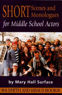 Short Scenes and Monologues for Middle School Actors