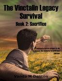 The Vinctalin Legacy: Survival, Book 2 Sacrifice Pdf/ePub eBook