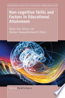 Non cognitive Skills and Factors in Educational Attainment